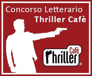 Concorso Letterario Thriller Café – prima edizione