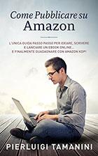 Come pubblicare su Amazon: L'unica guida passo passo