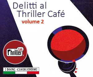 Delitti al Thriller Café 2